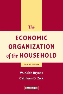 The Economic Organization of the Household - Bryant, W. Keith Zick, Cathleen D.