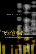 Modernism and Eugenics: Woolf, Eliot, Yeats, and the Culture of Degeneration