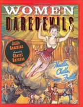 Women Daredevils: Thrills, Chills, and Frills - Cummins, Julie / Harness, Cheryl