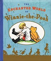 The Enchanted World of Winnie-The-Pooh - Milne, A. A. / Shepard, Ernest H.