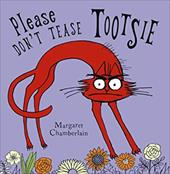 Please Don't Tease Tootsie - Chamberlain, Margaret