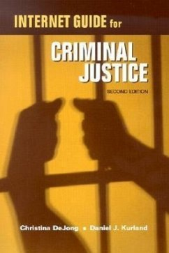 Internet Guide for Criminal Justice - DeJong, Christina Kurland, Daniel J.