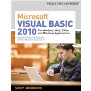 Microsoft Visual Basic 2010 for Windows, Web, Office, and Database Applications Comprehensive - Shelly, Gary B.; Hoisington, Corinne
