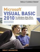 Microsoft Visual Basic 2010 for Windows, Web, and Office Applications: Complete - Shelly, Gary B. / Hoisington, Corinne