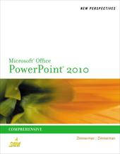New Perspectives on Microsoft PowerPoint 2010, Comprehensive - Zimmerman, Beverly B. / Zimmerman, S. Scott / Pinard, Katherine T.