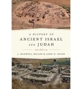 A History of Ancient Israel and Judah - J.Maxwell Miller