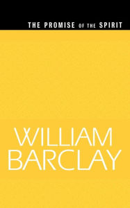 The Promise of the Spirit - William Barclay