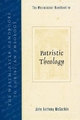 Westminster Handbook to Patristic Theology - John Anthony McGuckin