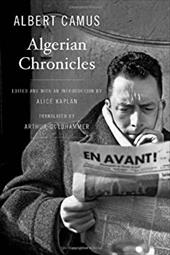 Algerian Chronicles - Camus, Albert