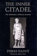 The Inner Citadel - Pierre Hadot (author), Michael Chase (translator)