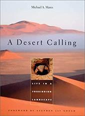 A Desert Calling: Life in a Forbidding Landscape - Mares, Michael A. / Gould, Stephen Jay