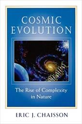 Cosmic Evolution: The Rise of Complexity in Nature - Chaisson, Eric J.