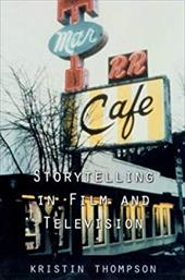 Storytelling in Film and Television - Thompson, Kristin