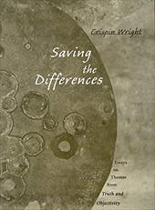 Saving the Differences: Essays on Themes from Truth and Objectivity - Wright, Crispin