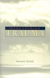 Remembering Trauma - McNally, Richard J.