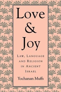 Love and Joy: Law, Language, and Religion in Ancient Israel - Muffs, Yochanan Jacobsen, Thorkild