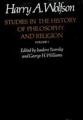 Studies in the History of Philosophy and Religion, Volume One - Wolfson, Harry Austryn / Twersky, Isadore / Williams, George H.