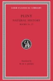 Natural History, Volume VII: Books 24-27 - Pliny / Jones, W. H. S. / Andrews, A. C.