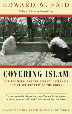 Covering Islam: How the Media and the Experts Determine How We See the Rest of the World - Said, Edward W.