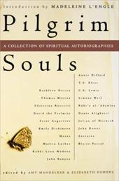 Pilgrim Souls: A Collection of Spiritual Autobiography - Mandelker, Amy / Powers, Elizabeth / L'Engle, Madeleine