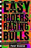 Easy Riders, Raging Bulls: How the Sex-Drugs-And-Rock-N-Roll Generation Saved Hollywood