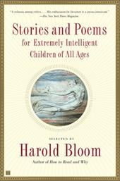 Stories and Poems for Extremely Intelligent Children of All Ages - Bloom, Harold