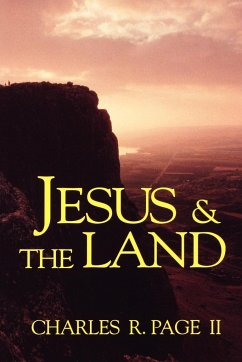 Jesus & the Land - Page, Charles R. Page II, Charles R.