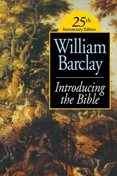 Introducing the Bible 25th Anniversary Edition - Barclay, William