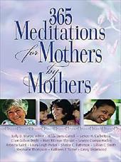 365 Meditations for Mothers by Mothers - Sharpe, Sally D.