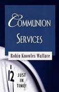 Wallace, Robin Knowles: Communion Services