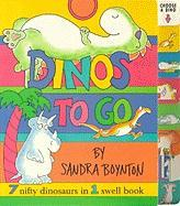 Dinos to Go: 7 Nifty Dinosaurs in 1 Swell Book