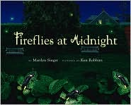 Fireflies at Midnight - Marilyn Singer, Ken Robbins (Illustrator)