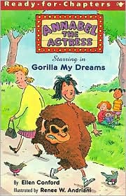Annabel the Actress: Starring in Gorilla My Dreams - Ellen Conford, Renee W. Andriani (Illustrator)