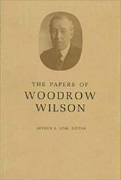 The Papers of Woodrow Wilson, Volume 16: 1905-1907 - Wilson, Woodrow / Link, A. S. / Link, Arthur S.