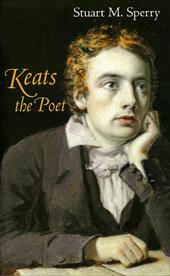 Keats the Poet - Sperry, Stuart M.