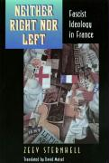 Neither Right Nor Left: Fascist Ideology in France