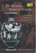 "The Homeric ""Hymn to Demeter"": Translation, Commentary, and Interpretive Essays"