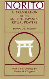 Norito: A Translation of the Ancient Japanese Ritual Prayers - Philippi, Donald L. / Kitagawa, Joseph Mitsuo