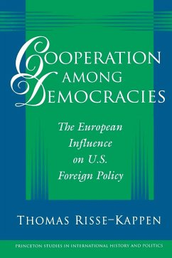 Cooperation Among Democracies: The European Influence on U.S. Foreign Policy - Risse-Kappen, Thomas