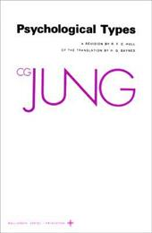 Collected Works of C.G. Jung, Volume 6: Psychological Types - Jung, Carl Gustav / Jung, C. G. / Fordham, Michael