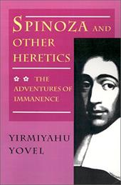 Spinoza and Other Heretics: The Adventures of Immanence - Yovel, Yirmiyahu