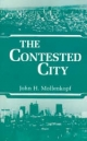 The Contested City - John H. Mollenkopf