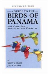 A Guide to the Birds of Panama: With Costa Rica, Nicaragua, and Honduras - Ridgely, Robert S. / Gwynne, John A.