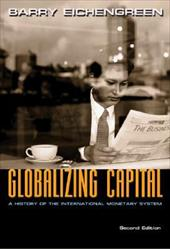 Globalizing Capital: A History of the International Monetary System - Eichengreen, Barry J.