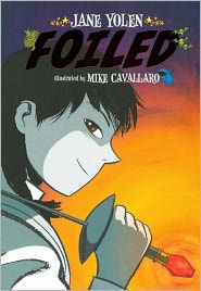 Foiled (Turtleback School & Library Binding Edition) - Jane Yolen, Mike Cavallaro (Illustrator)