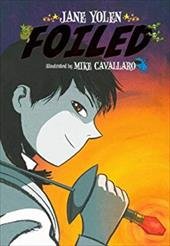 Foiled - Yolen, Jane / Cavallaro, Mike