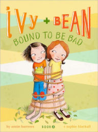 Ivy and Bean Bound to Be Bad (Turtleback School & Library Binding Edition) - Annie Barrows