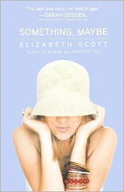 Something, Maybe (Turtleback School & Library Binding Edition) - Elizabeth Scott