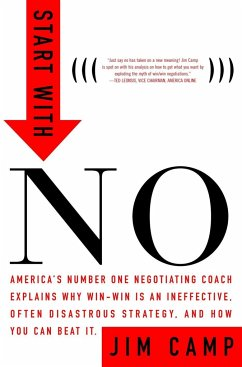 Start with No: The Negotiating Tools That the Pros Don't Want You to Know - Camp, Jim