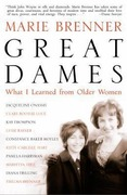 Brenner, Marie: Great Dames: What I Learned from Older Women